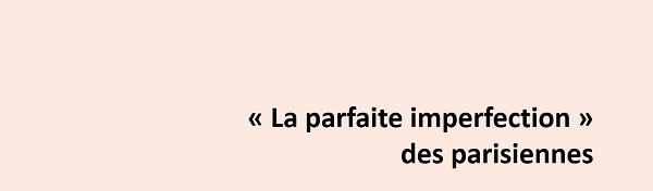 parfaite imperfection parisienne